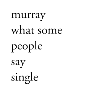 Murray - What Some People Say