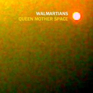 Walmartians - Queen Mother Space