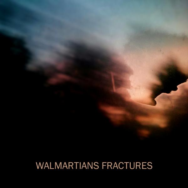 WALMARTIANS FRACTURES (2014)