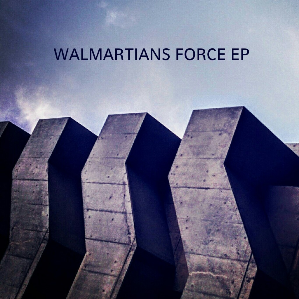 Walmartians - Force EP