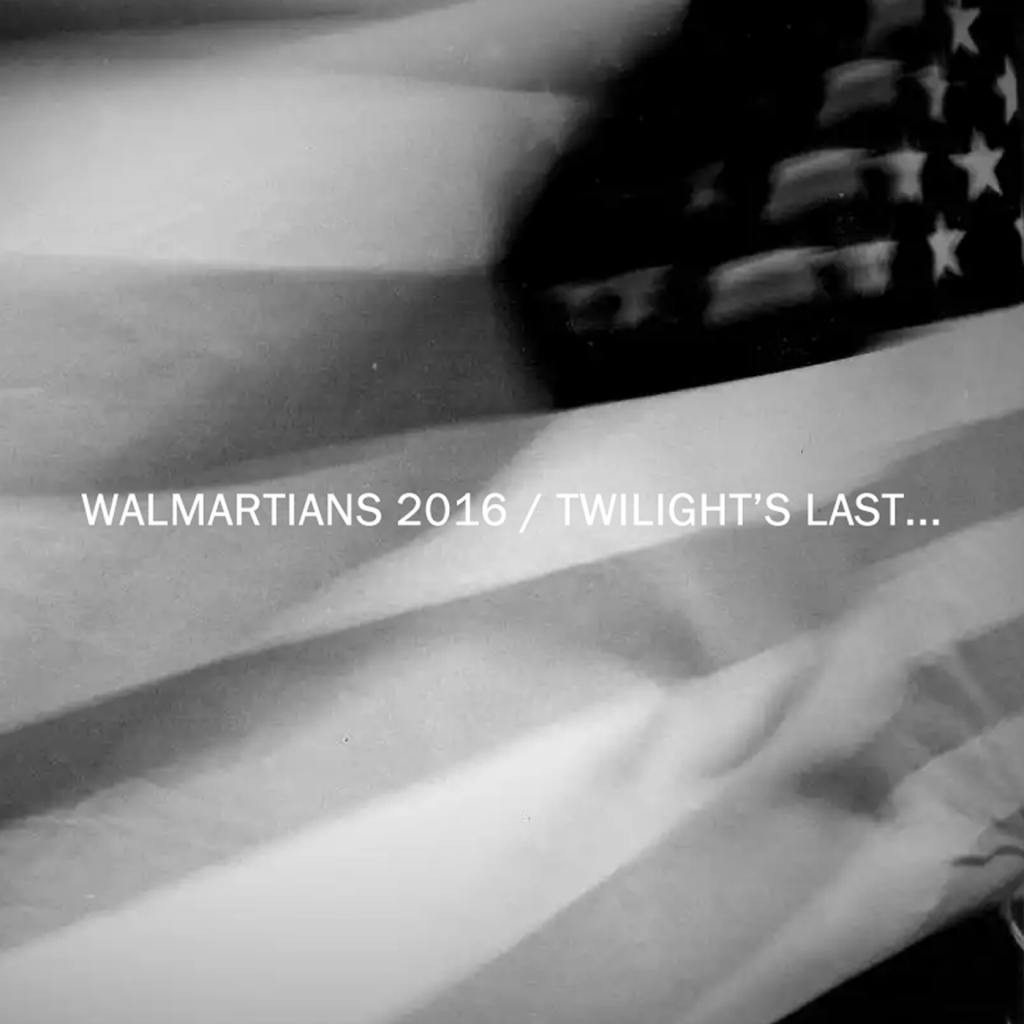 Walmartians 2016 / Twilight's Last