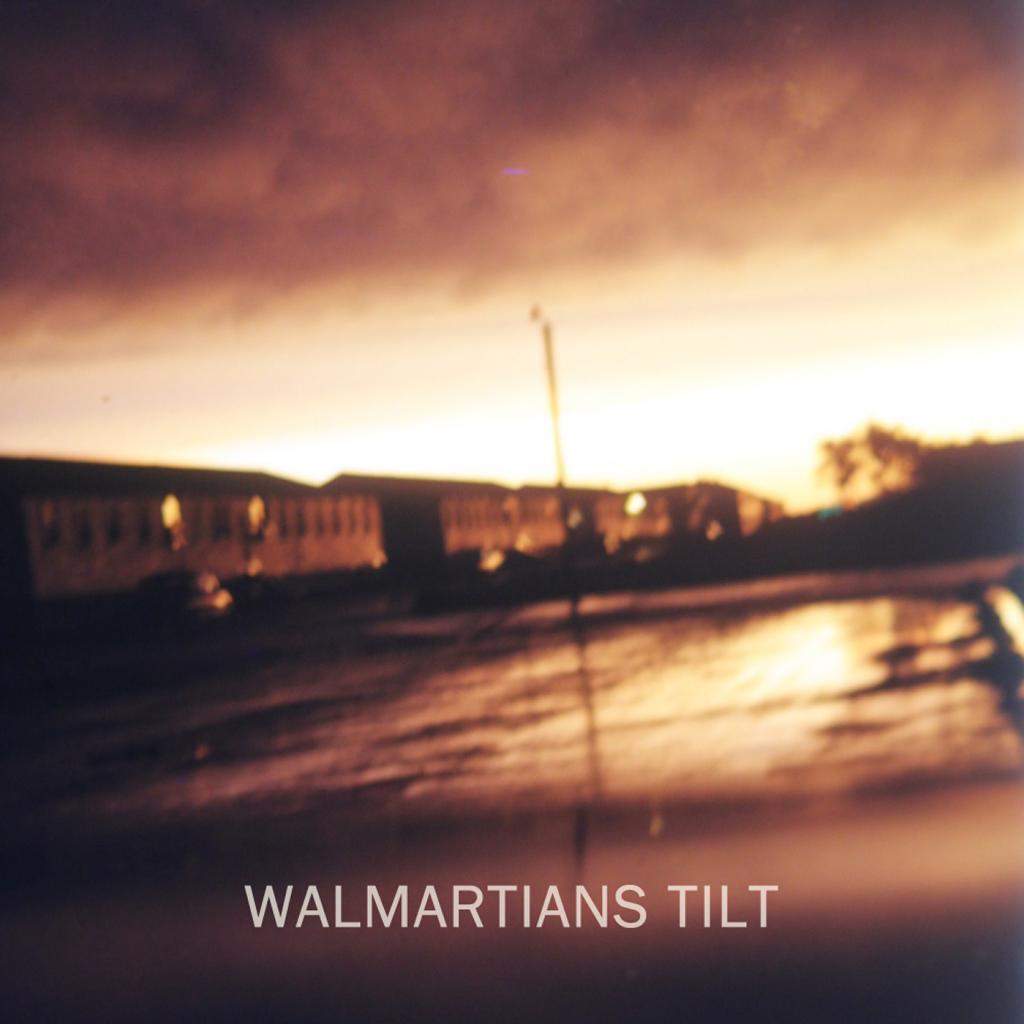 Walmartians - Tilt